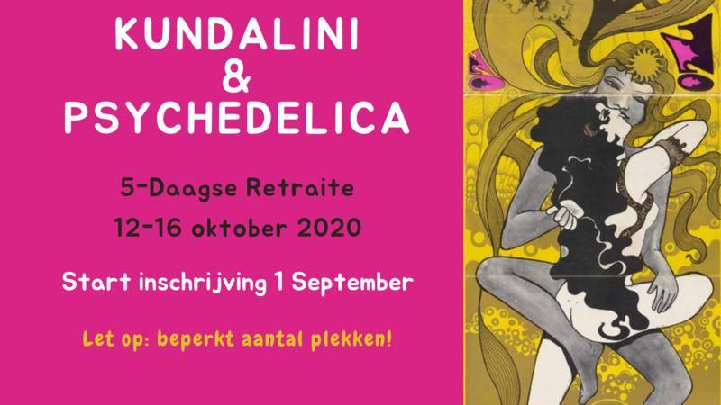 Kundalini & Psychedelica   5-daagse Retraite   Start Inschrijving 01/09/2020     Maha Kundalini Tantra